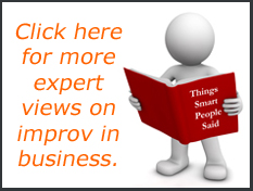 Click here for more expert views on improv in business